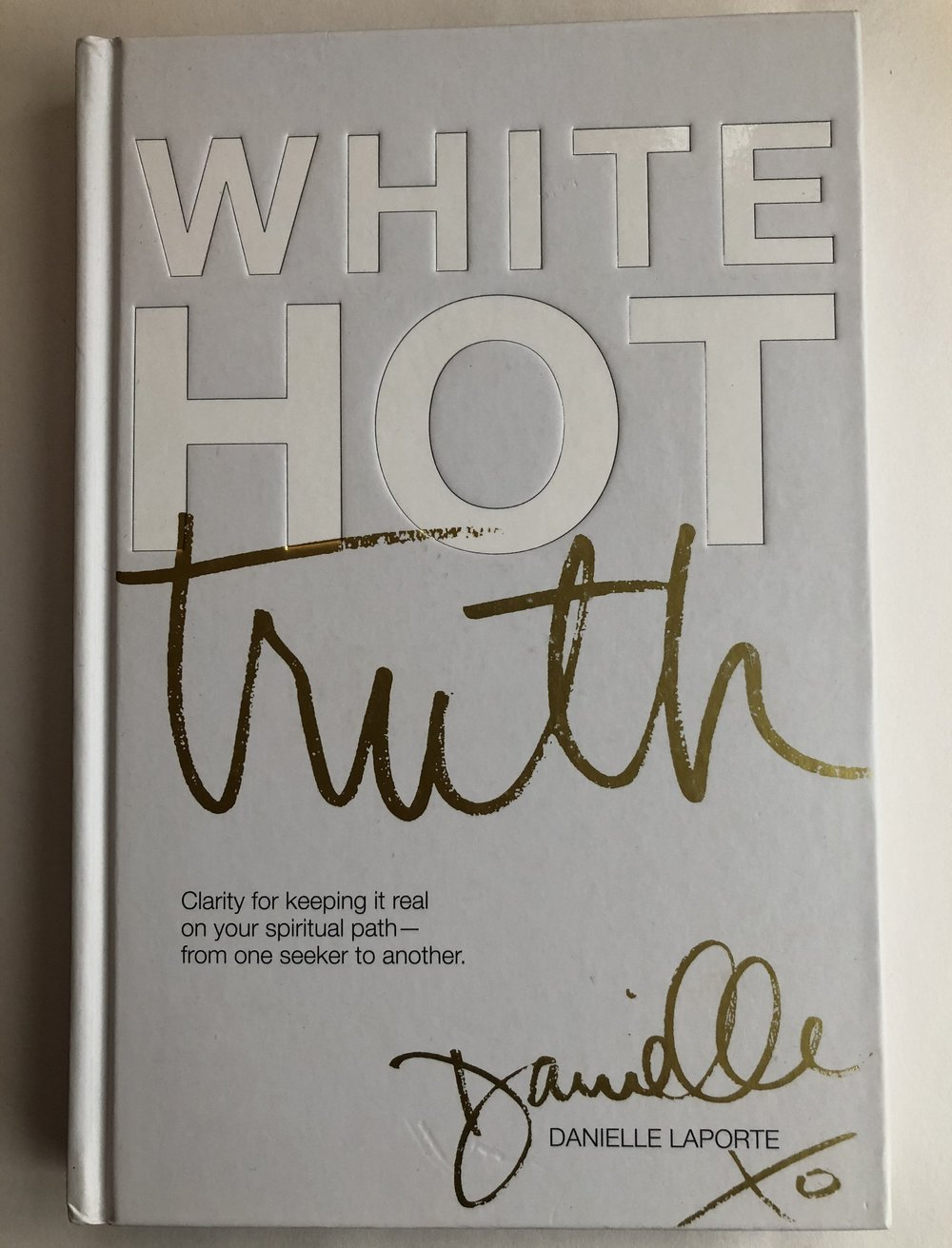 White Hot Truth by Danielle Laporte