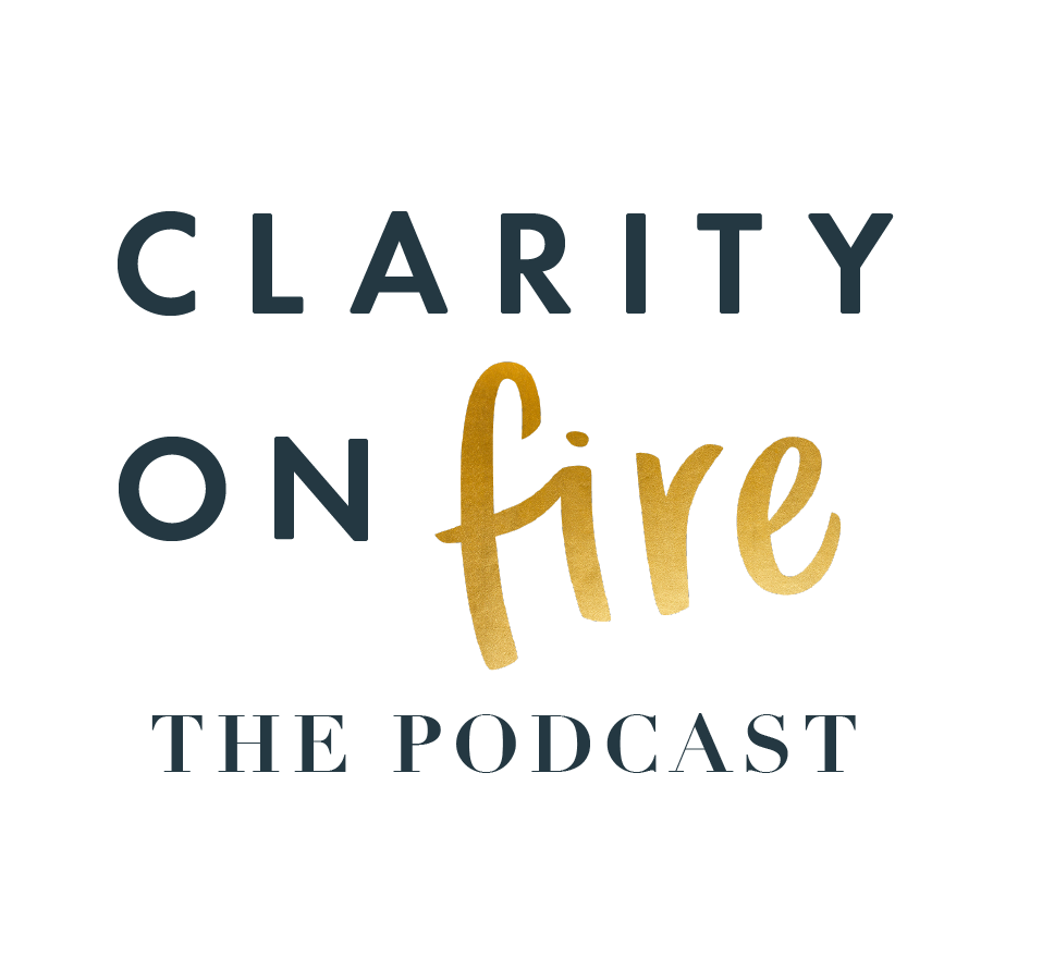 Clarity On Fire Podcast