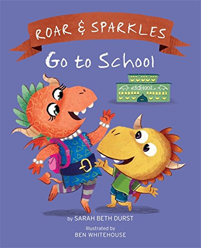 Roar and Sparkles Go to School.jpg