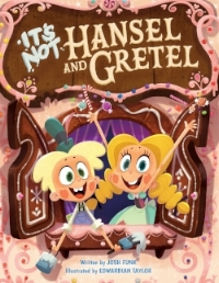 It's Not HANSEL and GRETEL.jpg