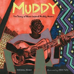 Muddy The Story of Blues Legend Muddy Waters.jpg