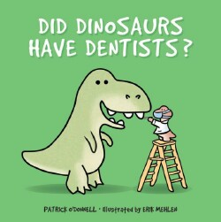 Did Dinosaurs Have Dentists.jpg