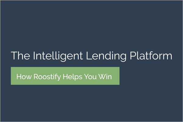 eBook: The Intelligent Lending Platform - Digitally-enabled workflows might look differently than offline ones, but the principles of successful processes haven't changed: a strong foundation, built to scale. Learn how Roostify positions lenders to win.