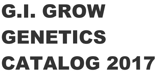 G.I. GROW HAS A PDF CATALOG, A SITE-BLOG REVIEWING ALL STRAINS, AND A SEED BUYING PAGE.  PLEASE EMAIL GIGROWMAIL@GMAIL.COM IF YOU HAVE ANY TROUBLE FINDING WHAT YOU ARE SEEKING.