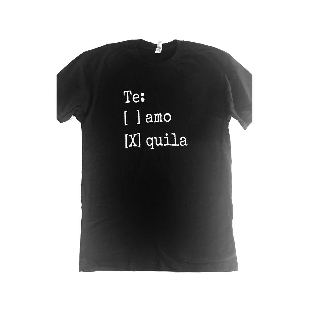 Te Amo Tequila - Unisex T Shirt