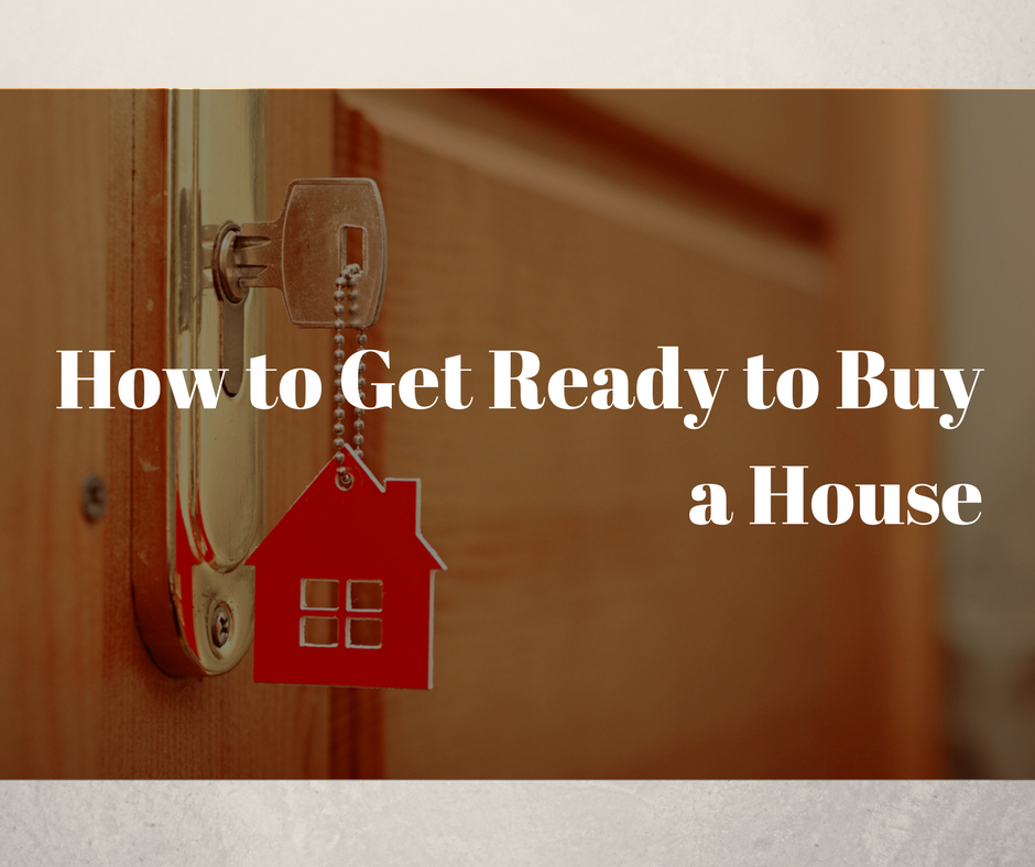 How to Get Ready to Buy a House.png