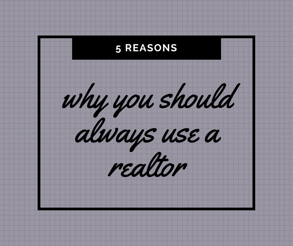 5 reasons to use a realtor.png