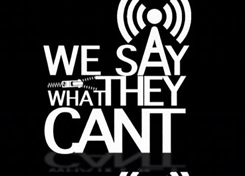 We Say What They Cant Radio