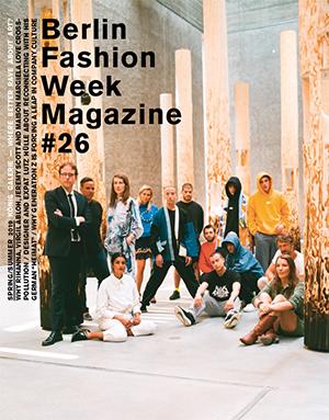 Click here to view the full Berlin Fashion Week Magazin #26