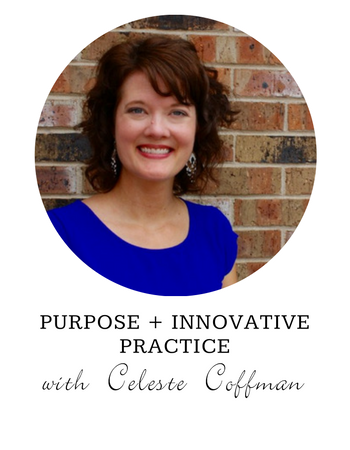 Celeste Coffman Purpose and Innovative Practice