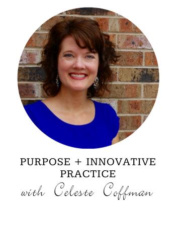 Celeste Coffman Purpose and Innovative Practice