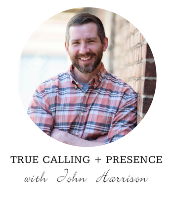 John Harrison True Calling and Presence