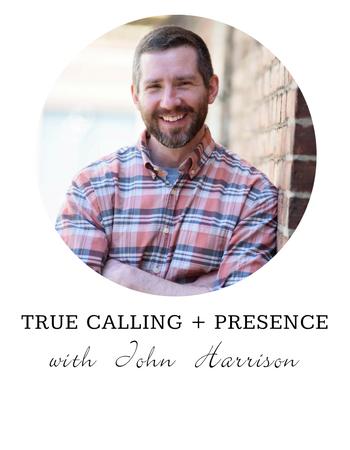 John Harrison True Calling and Presence