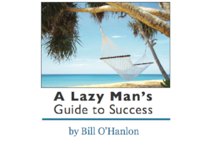 A Lazy Man's Guide to Success, by Bill O'Hanlon