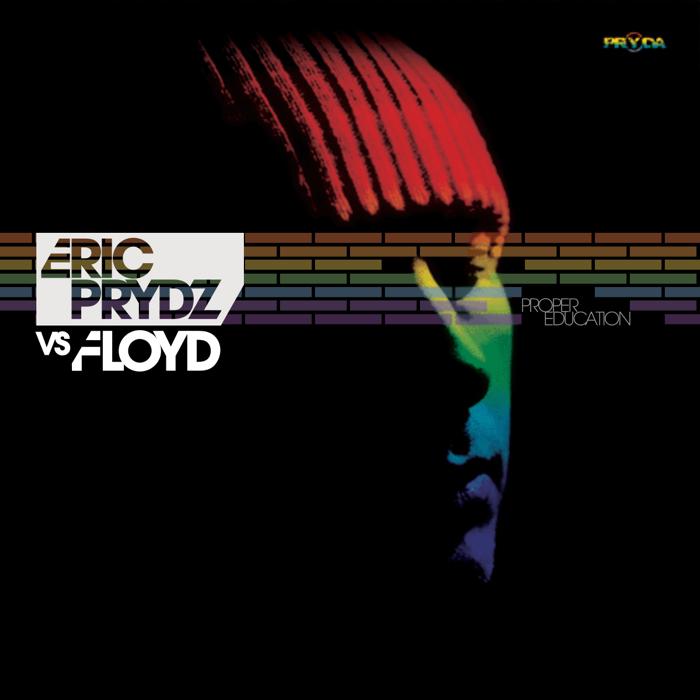 Proper Education<br /><b>Eric Prydz, Floyd</b>