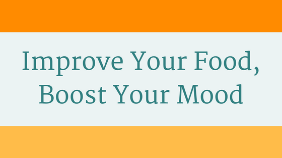 Improve Your Food, Boost Your Mood