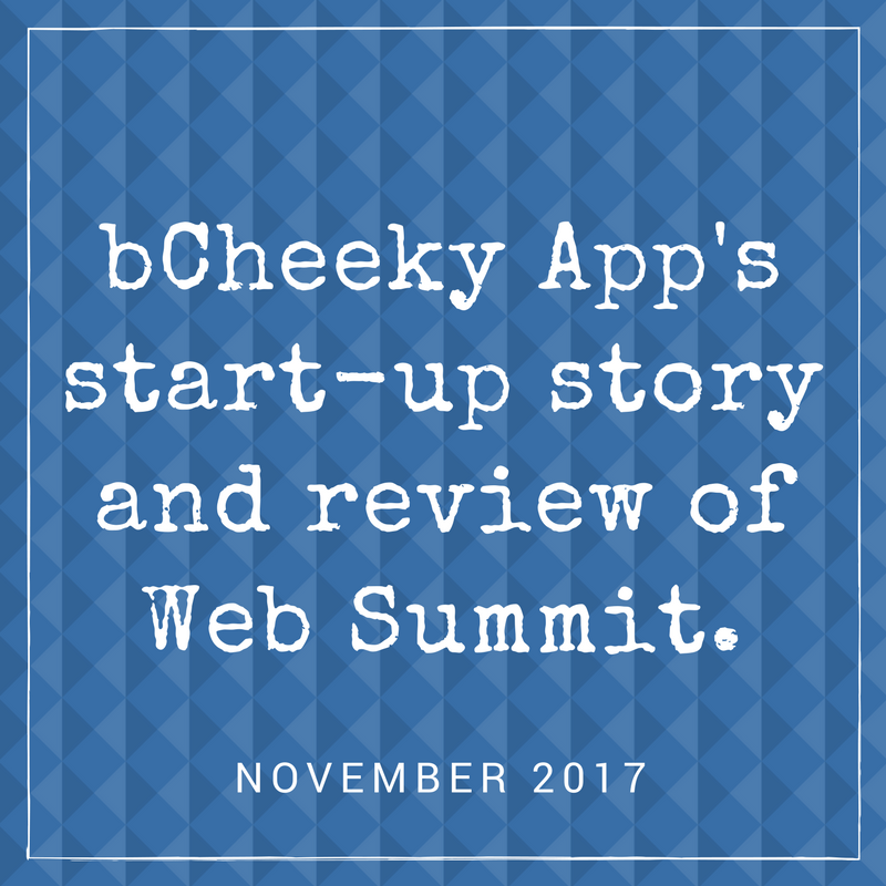 bCheeky App Press and Media Kit - Start-up Story & Review of Web Summit.png