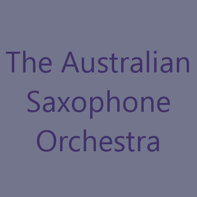 the australian saxophone orchestra -