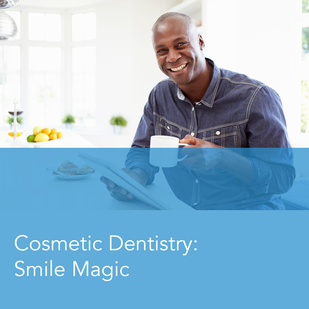Cosmetic Dentistry: Smile Magic