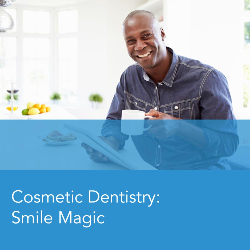 Cosmetic Dentistry: Smile Magic