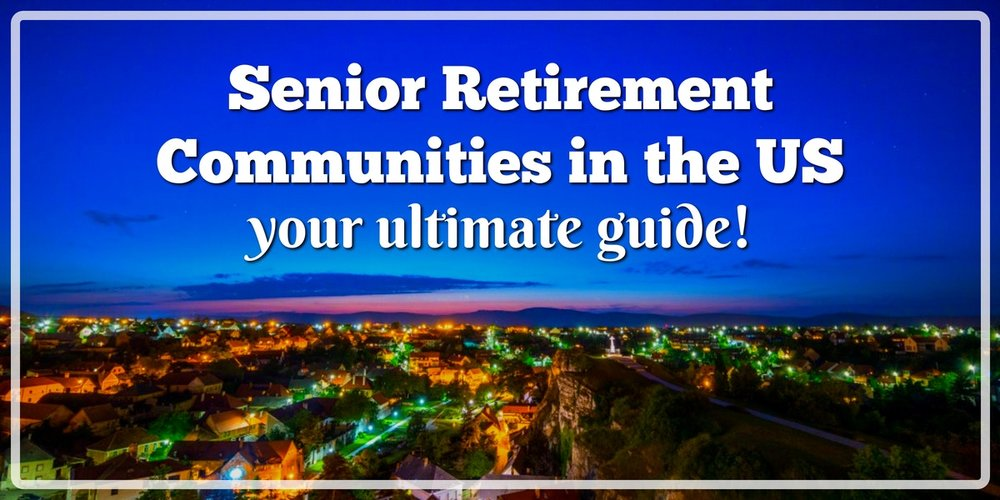 ultimate guide to senior retirement communities in the us.jpg