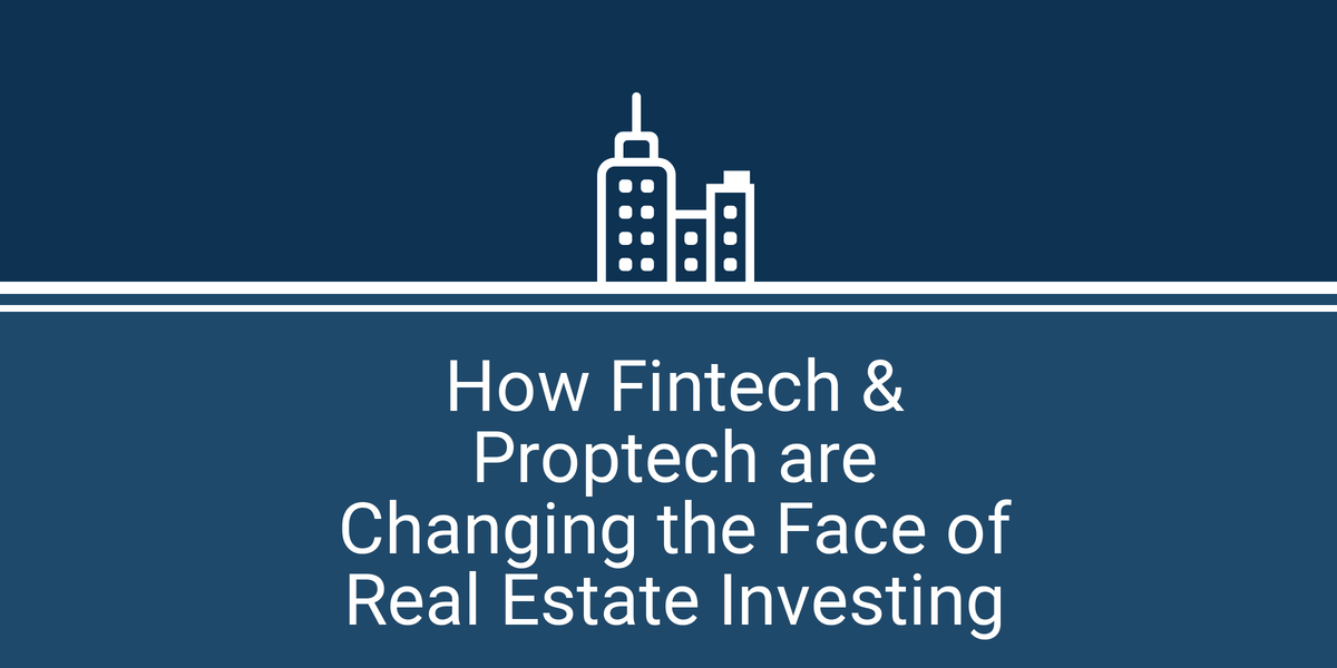 How Fintech and Proptech are Changing the Face of Real