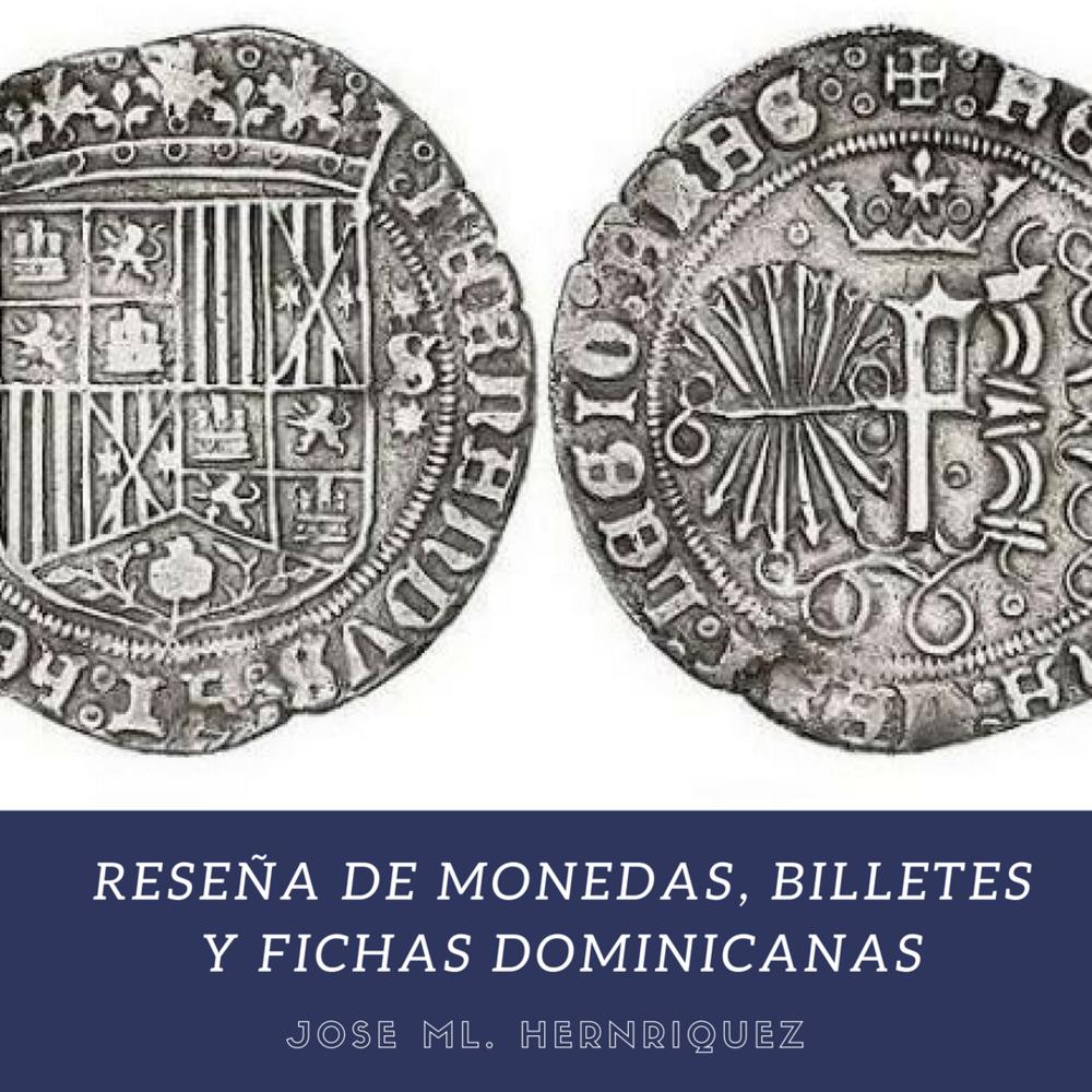 Reseña de Monedas, Billetes y Fichas Dominicanas