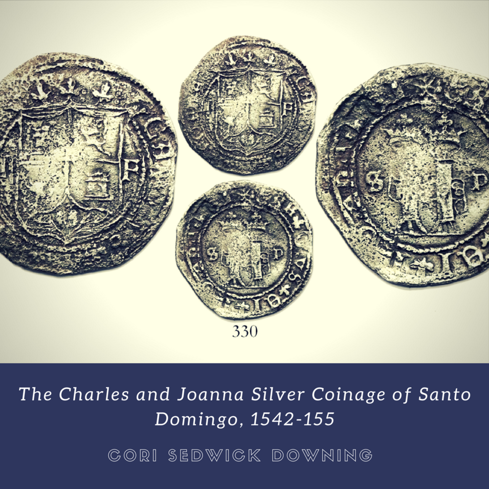 The Charles and Joanna Silver Coinage of Santo Domingo, 1542-1552