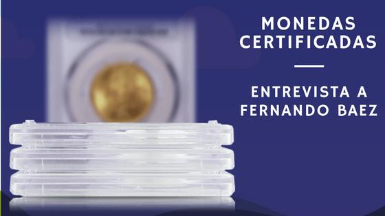 Monedas certificadas. Entrevista a Fernando Baez