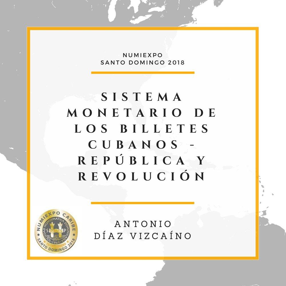 SISTEMA MONETARIO DE LOS BILLETES CUBANOS - REPÚBLICA Y REVOLUCIÓN