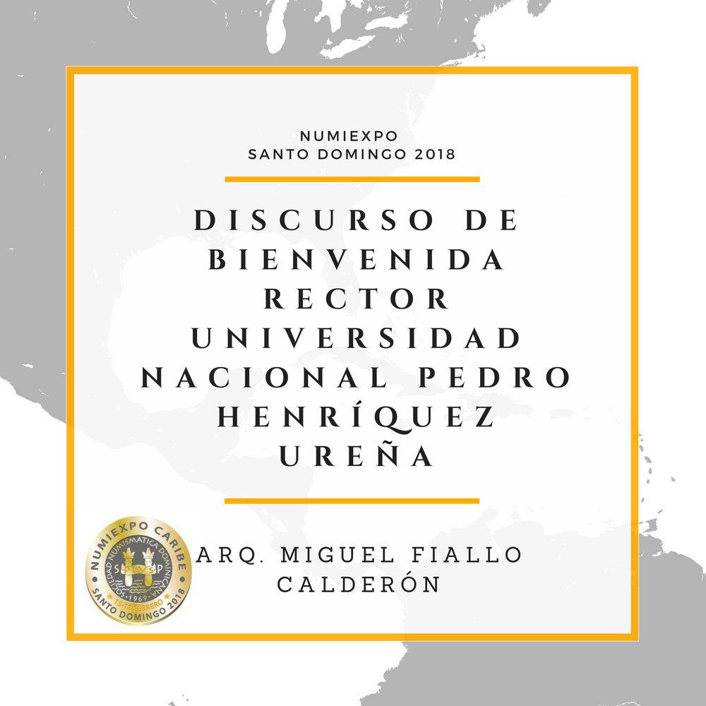 Discurso de Bienvenida Arq. Miguel Fiallo Calderón