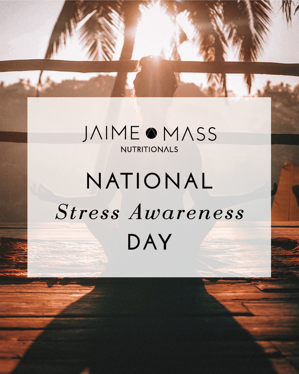 National Stress Awareness Day - Jaime Mass Nutritionals