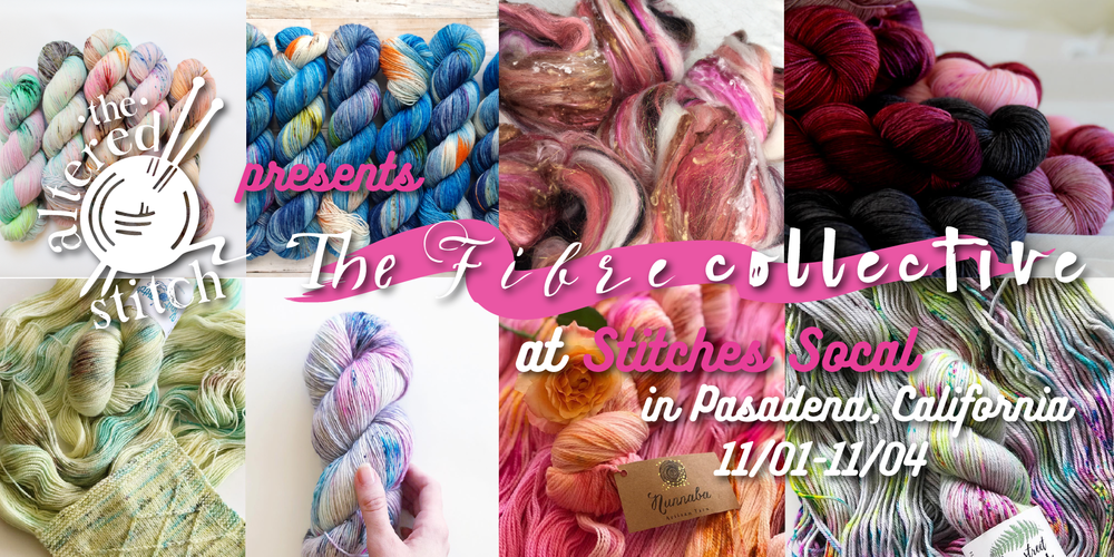 See you at Stitches SoCal! - Booth #812 - The Fibre Collective, exclusive indie-dyed yarns