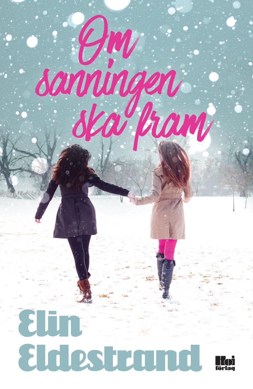 E-bok Om sanningen ska fram av Elin Eldestrand