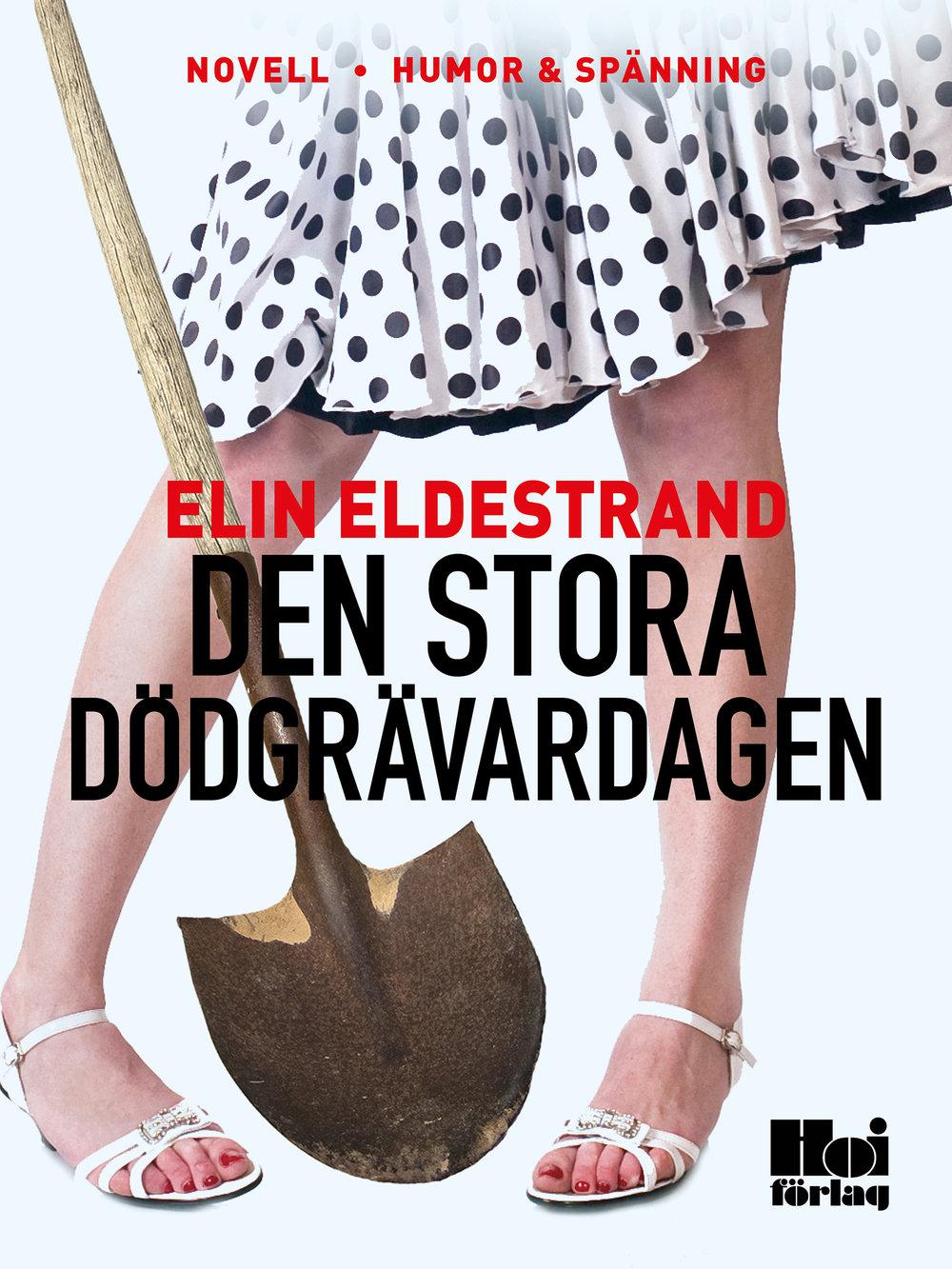 E-bok Den stora dödgrävardagen av Elin Eldestrand