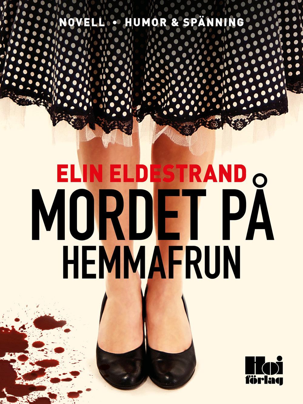 E-bok Mordet på hemmafrun av Elin Eldestrand