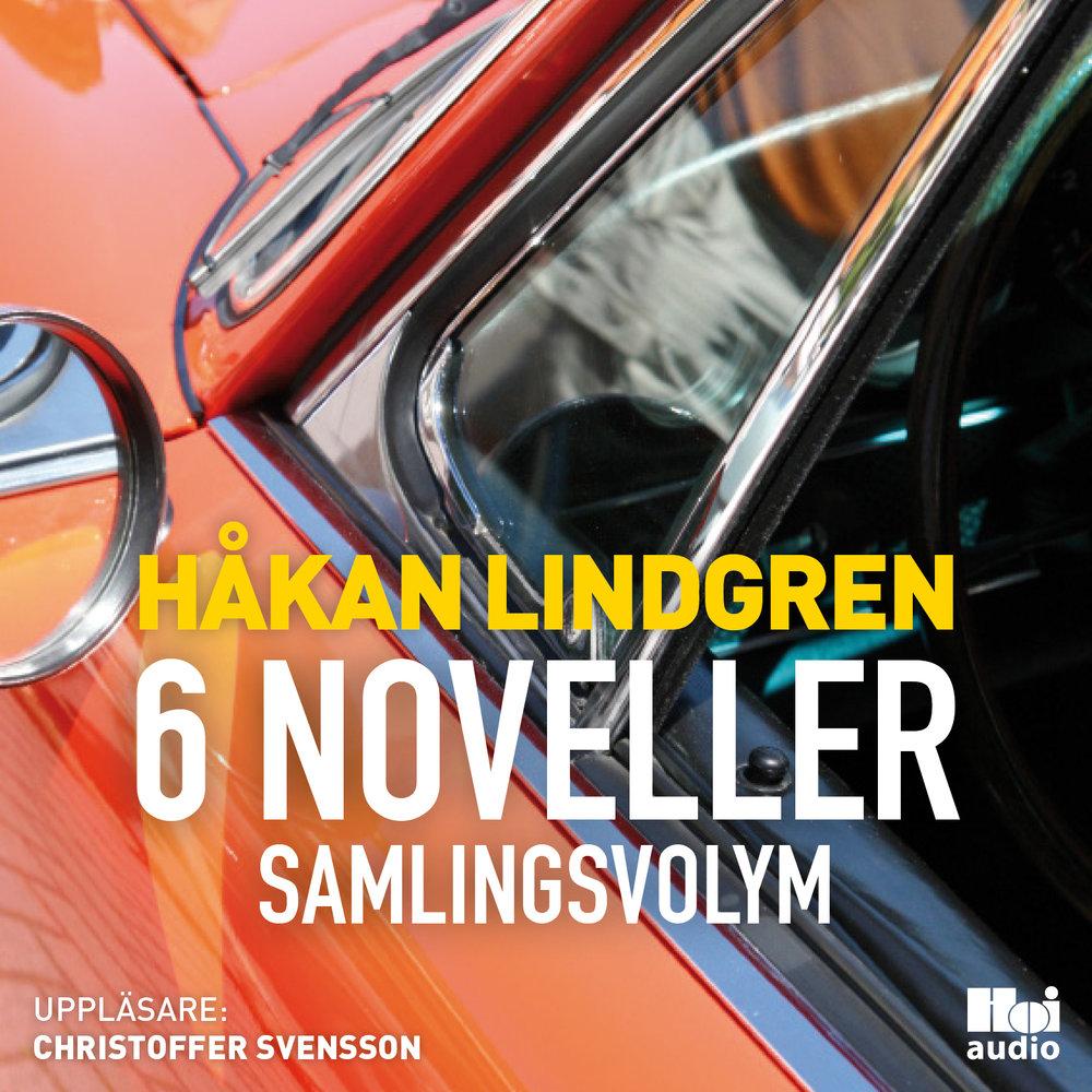 Håkan Lindgren 6 noveller samlingsvolym