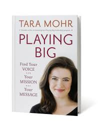 """Playing Big"" by Tara Mohr"