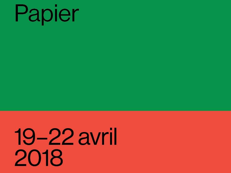 Papier   Du 19 au 22 avril 2018 @ l'Arsenal Art Contemporain