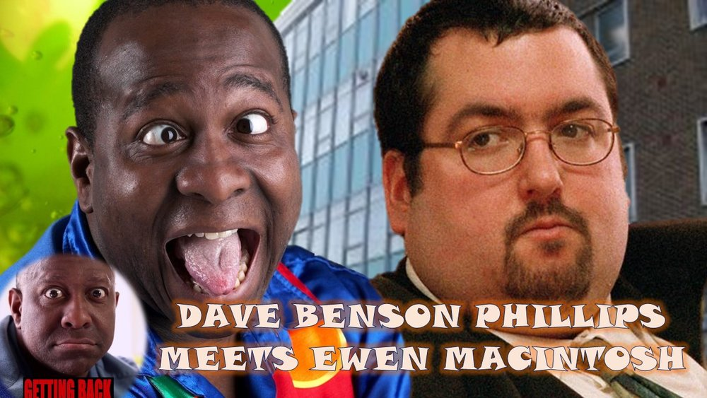 DAVE BENSON PHILLIPS CHATS WITH EWEN MACINTOSH      Released 22/10/17      Dave and Ewen discuss working together .