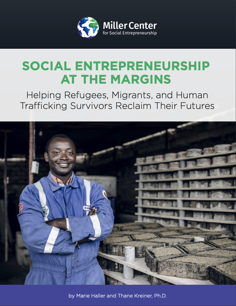 Social Entrepreneurship at the Margins: Helping Refugees, Migrants, and Human Trafficking Survivors Reclaim Their Futures
