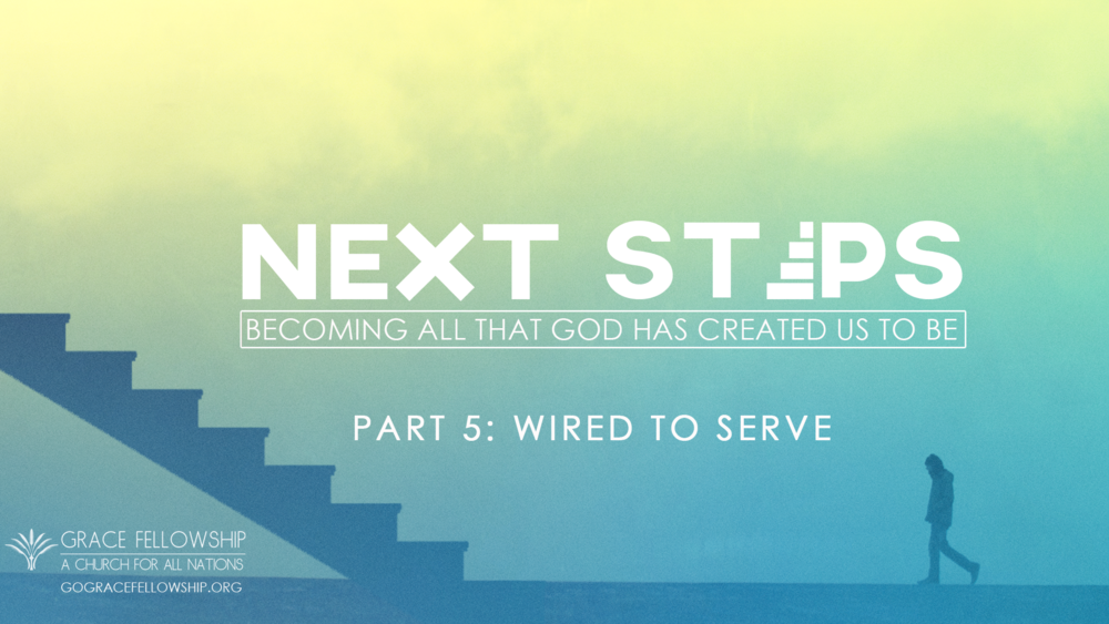 Wired To Serve — Grace Fellowship