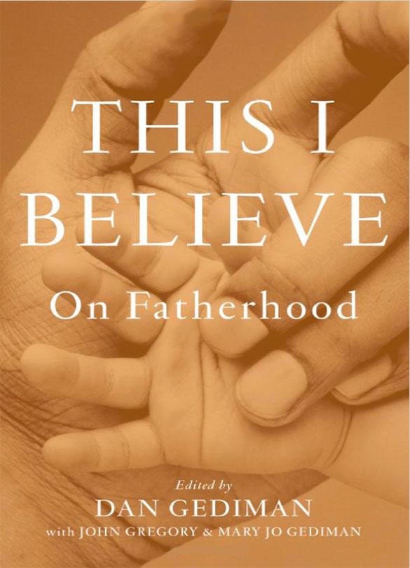 This I Believe: On Fatherhood