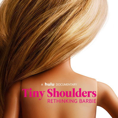 Tiny Shoulders, Rethinking Barbie (Hulu, 2018) (1).jpg