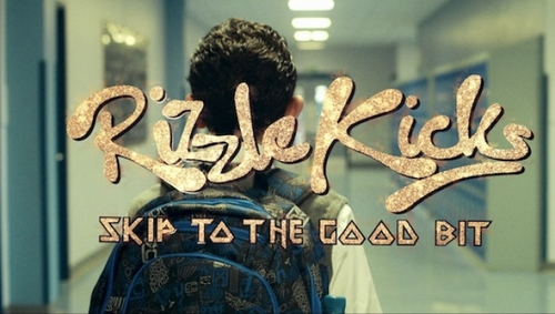 RIZZLE KICKS | SKIP TO THE GOOD BIT