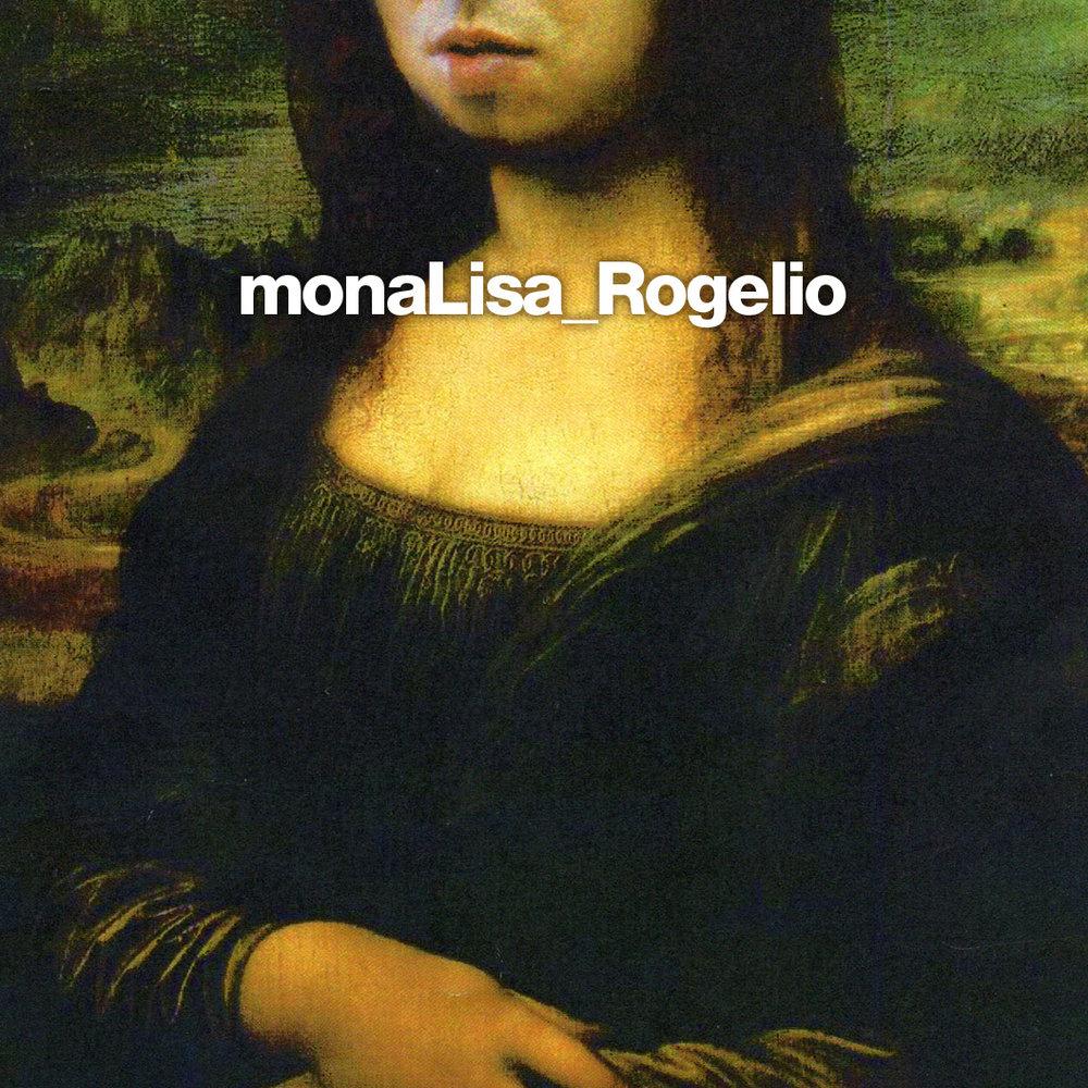 : : monaLisa_Rogelio
