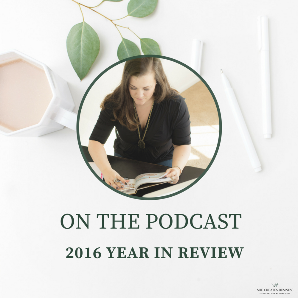 2016 Year in Review for She Creates Business, a Podcast for Wedding Pros
