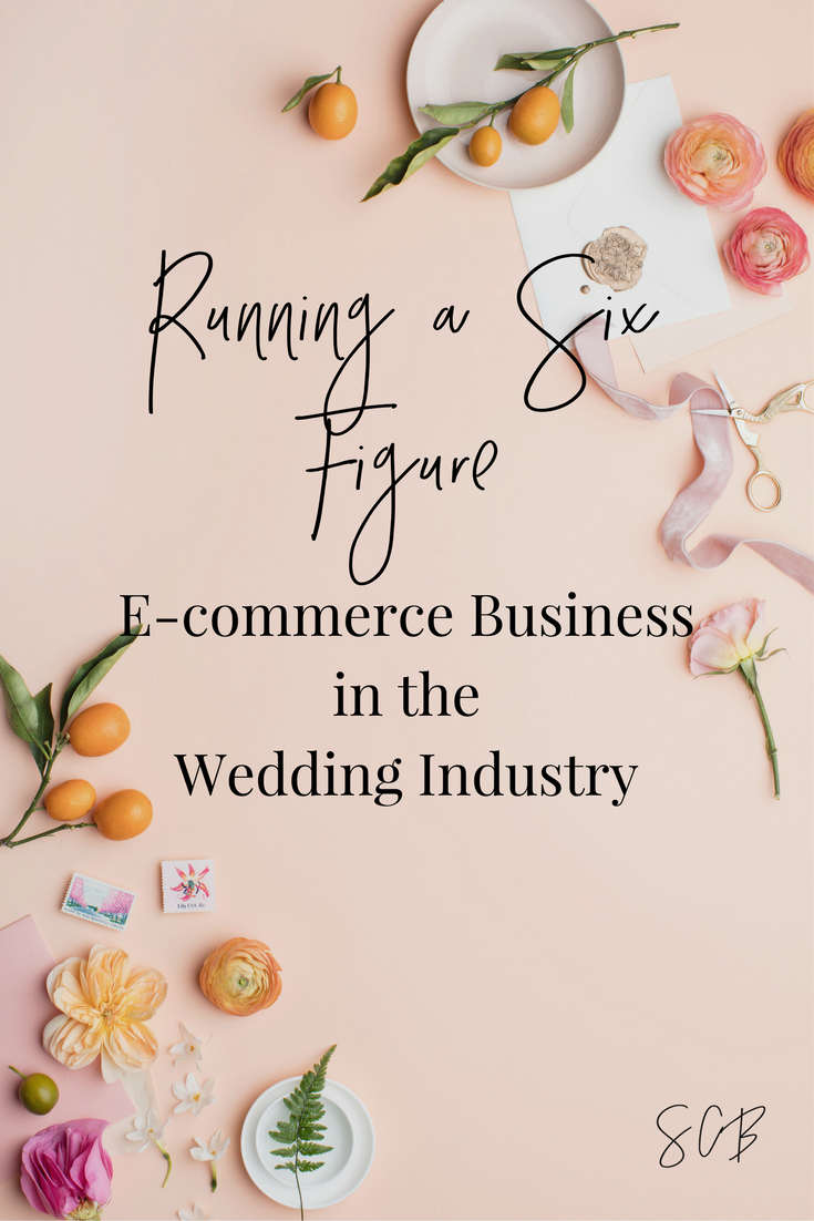 How to make six figures with an ecommerce business in the wedding industry