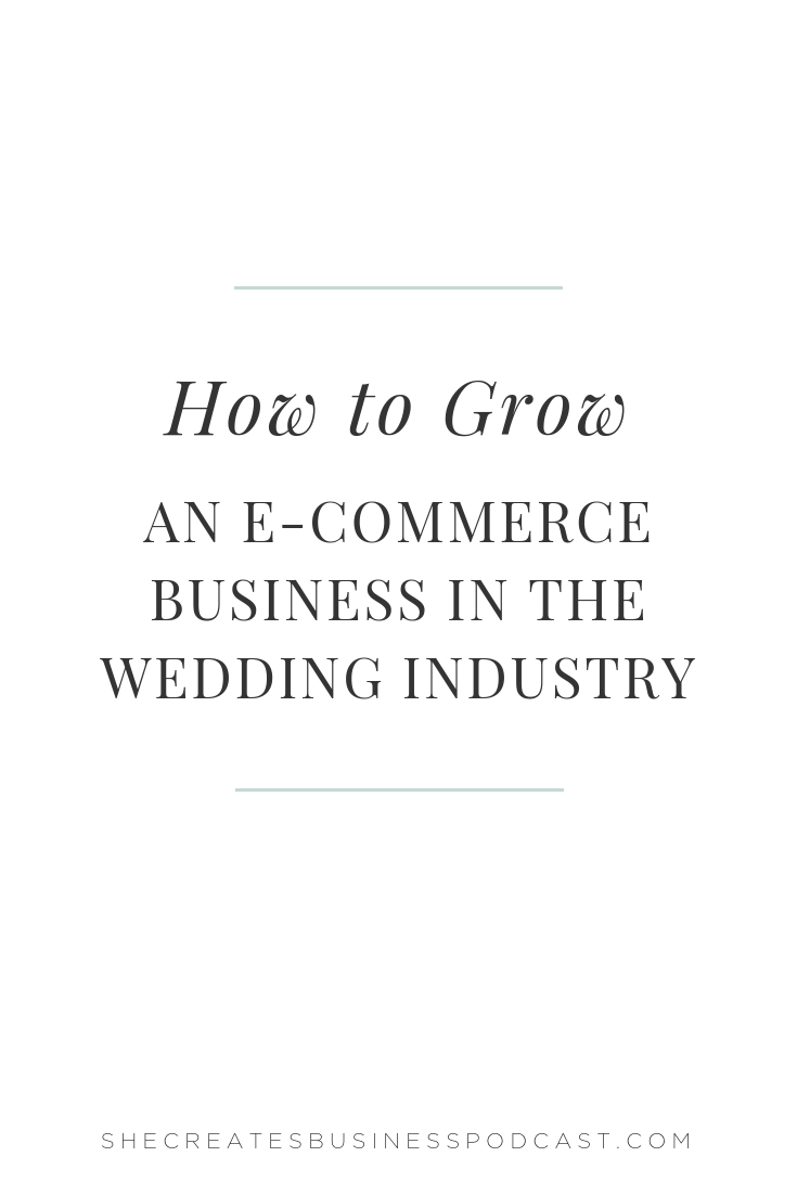 How to Grow an E-Commerce Business in the Wedding Industry