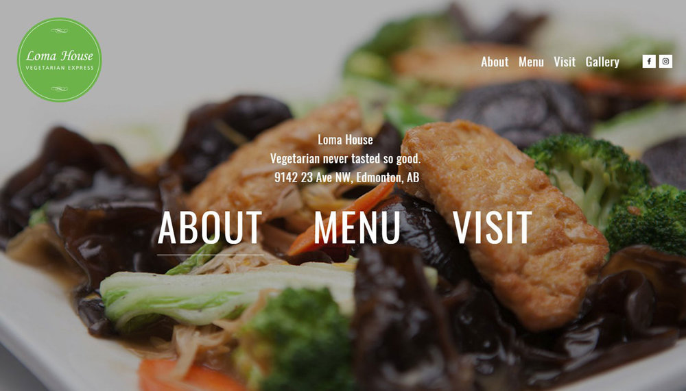 Loma House - A bold new look for a great restaurant. This site was designed to get visitors to the information they need quickly, and show off tasty dishes.